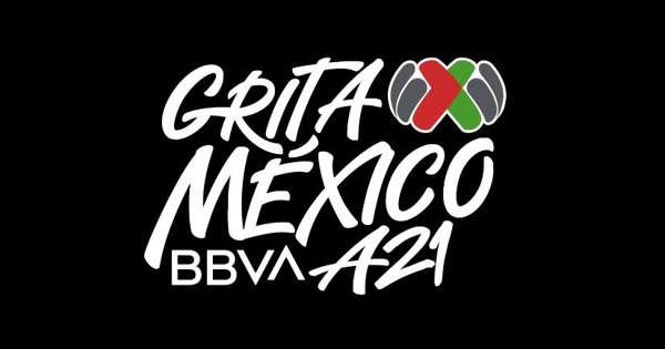 Inicia el Torneo  #GritaMéxicoA21.  del futbol mexicano